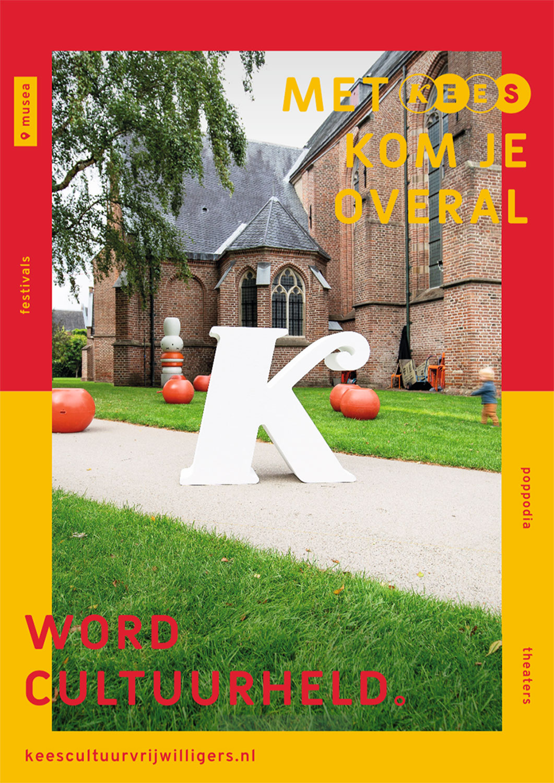 Postercampagne Met KEES kom je overal in opdracht van cultuurvrijwilligersorganisatie KEES
